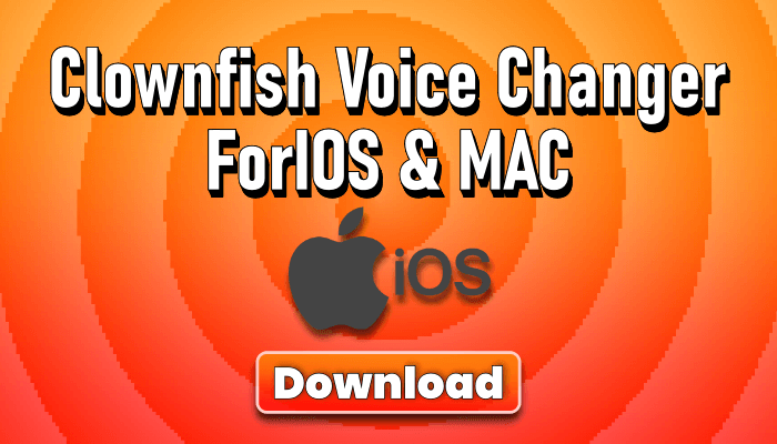 Clownfish Voice Changer For IOS & MAC