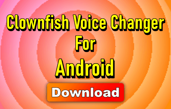 clownfish voice changer android