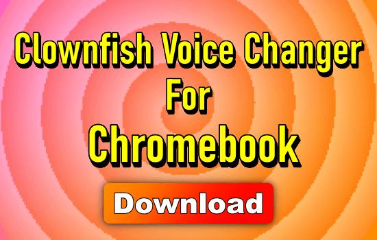 Clownfish Voice Changer chromebook