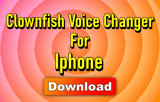 Clownfish Voice Changer For iPad & iPhone