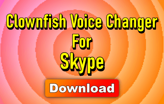 Clownfish Voice Changer for Skype