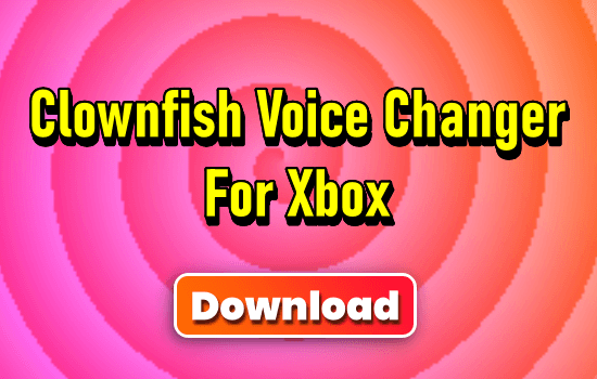 Clownfish Voice Changer For Xbox
